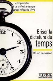 Briser La Dictature Du Temps - Couverture - Format classique