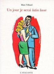 Un Jour Je Serai Latin Lover - Couverture - Format classique