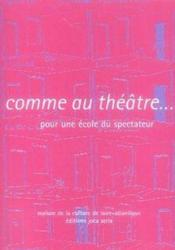 Comme au théâtre... pour une école du spectateur - Couverture - Format classique