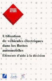 Utilisation de véhicules électriques dans les flottes automobiles ; éléments d'aide à la décision - Couverture - Format classique