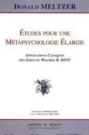 Etudes pour une metapsychologie elargie ; applications cliniques des idees de wilfred r bion - Intérieur - Format classique