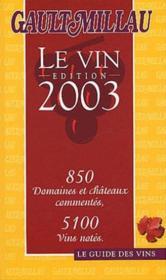 Le vin 2003 ; le guide gault-millau - Couverture - Format classique