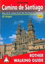 Camino de Santiago ; way of St James from Pyrenees to Santiago - Couverture - Format classique