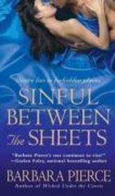Vente livre :  Sinful Between the Sheets  - Barbara Pierce