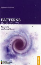 Vente  Patterns In Physics Toward A Unifying Theory  - Plamandon
