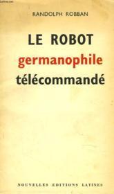 Le Robot Germanophile Telecommande - Couverture - Format classique