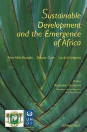 Vente livre :  Sustainable development and the emergence of Africa  - Remi Allah-Kouadio - Babacar Cisse - Luc-Joel Gregoire