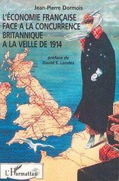 L'Economie Francaise Face A La Concurrence Britannique A La Veille De 1914 - Intérieur - Format classique