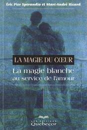 La Magie Du Coeur Au Service De L'Amour - Intérieur - Format classique