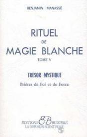 Rituel De Magie Blanche - T5 : Prieres De Foi Et De Force - Couverture - Format classique