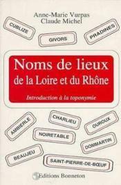Noms de lieux de la Loire et du Rhône ; introduction à la toponymie - Couverture - Format classique