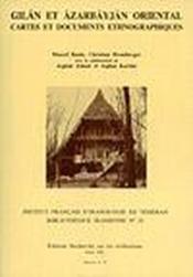 Gilan et Azarbayjan oriental ; cartes et documents ethnographiques - Couverture - Format classique