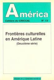 America N.13 ; Frontières Culturelles En Amérique Latine T.2 - Intérieur - Format classique