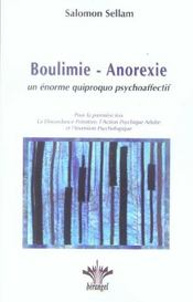 Boulimie - anorexie. quiproquo psychoaffectif (édition 2005)  - Salomon Sellam