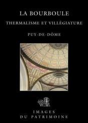 La Bourboule,Thermalisme Et Villegiature N 201 - Couverture - Format classique