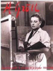Henriette Grall 1906-1996 ; Le Pinceau Et La Plume ; Catalogue Raisonne - Intérieur - Format classique