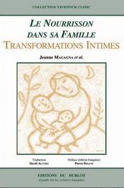 Le nourrisson dans sa famille ; transformations intimes - Intérieur - Format classique