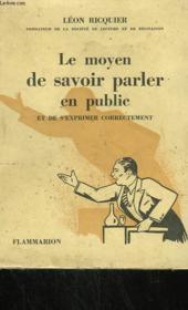 Le Moyen De Savoir Parler En Public Et De S'Exprimer Correctement. - Couverture - Format classique