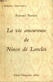 La Vie Amoureuse De Ninon De Lanclos. Collection : Leurs Amours. - Couverture - Format classique