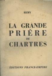 La Grande Priere De Chartres. - Couverture - Format classique