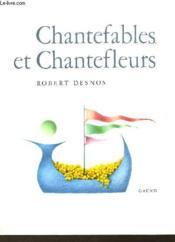 Chantefables Et Chantefleurs A Chanter Sur N'Importe Quel Air - Couverture - Format classique