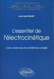 L'Essentiel De L'Electrocinetique Cours Exercices Et Problemes Corriges Prepas Mpsi Pcsi Ptsi - Intérieur - Format classique