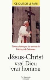 Jesus-christ, vrai dieu, vrai homme - Couverture - Format classique