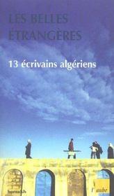 Les Belles Etrangeres ; 13 Ecrivains Algeriens - Intérieur - Format classique