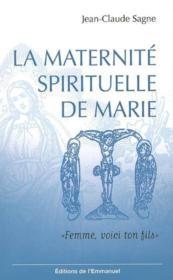 La Maternite Spirituelle De Marie - Couverture - Format classique