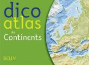Dico atlas des continents  - Marie Sophie Putfin - Frederic Miotto