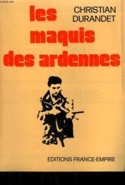 Les Maquis Des Ardennes. - Couverture - Format classique