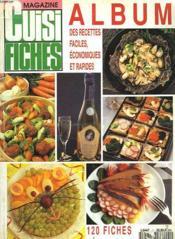 Magazine Cuisifiches. Album Des Ecettes Faciles, Economiques Et Rapides. 120 Fiches Detachables. - Couverture - Format classique