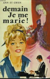 Demain Je Me Marie ! - Couverture - Format classique