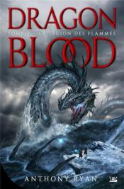 Vente livre :  Dragon blood T.2 ; la légion des flammes  - Anthony Ryan