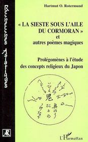 La sieste sous l'aile du cormoran et autres poemes magiques ; prolégonèmes à l'étude des concepts religieux du Japon - Couverture - Format classique