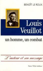 Louis Veuillot - Un Homme, Un Combat - Couverture - Format classique