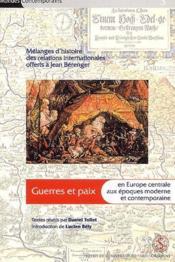 Guerres et paix en Europe centrale aux époques moderne et contemporaine - Couverture - Format classique