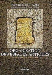 Organisation Des Espaces Antiques Entre Nature Et Histoire - Couverture - Format classique