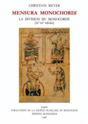Mensura monochordi ; la division du monochorde (IXe-XVe siècle) - Couverture - Format classique