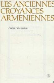 Anciennes Croyances Armeniennes (Les) - Couverture - Format classique