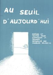 Au Seuil D'Aujourd'Hui - Couverture - Format classique