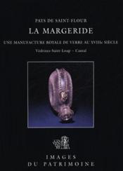 La margeride, une manufacture royale de verre au xviiie - Couverture - Format classique