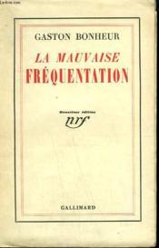 La Mauvaise Frequentation. - Couverture - Format classique