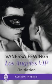 Vente livre :  Los angeles VIP ; l'initiation  - Fewings Vanessa