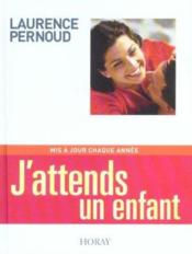 Vente  J'Attends Un Enfant 2003  - Laurence Pernoud