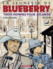 La jeunesse de Blueberry t.8 ; trois hommes pour Atlanta - Intérieur - Format classique