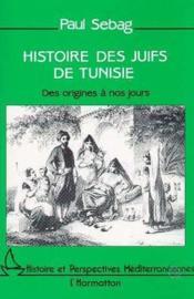 Histoire Des Juifs De Tunisie - Couverture - Format classique