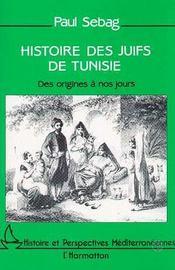 Histoire Des Juifs De Tunisie - Intérieur - Format classique