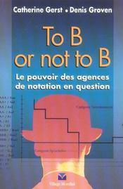 To b or not to b ; le pouvoir des agences de notation en question - Intérieur - Format classique