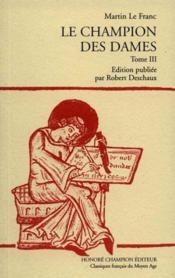 Le Champion Des Dames. Edition Publiee Par Robert Deschaux. Tiii. - Couverture - Format classique